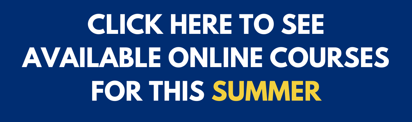 click here for available online courses this summer