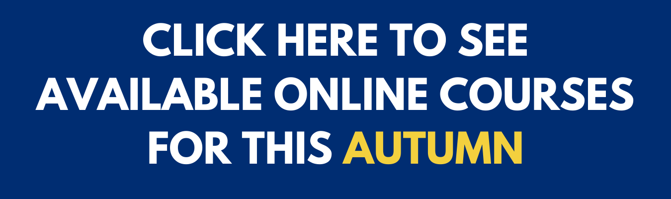 Click here for available online courses this autumn